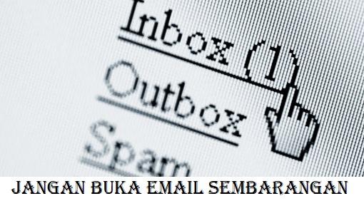 Jangan Buka Email Sembarangan