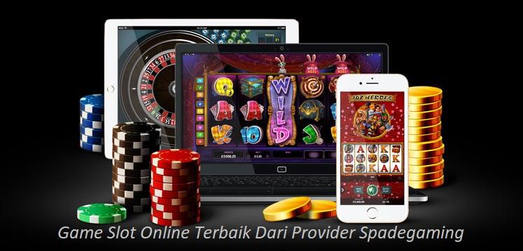Game Slot Online Terbaik Dari Provider Spadegaming